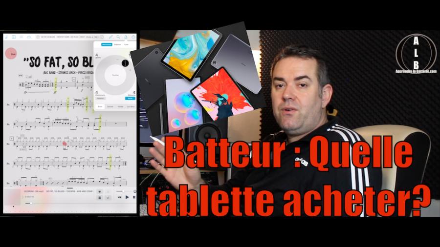 Batteur : Quelle tablette choisir?